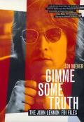Gimme Some Truth The John Lennon FBI Files