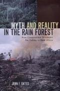 Myth and Reality in the Rain Forest How Conservation Strategies Are Failing in West Africa