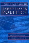Experiencing Politics A Legislator's Stories of Government & Health Care