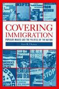 Covering Immigration Popular Images and the Politics of the Nation