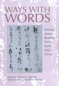 Ways With Words Writing About Reading Texts from Early China