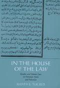 In the House of the Law Gender and Islamic Law in Ottoman Syria and Palestine