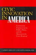 Civic Innovation in America Community Empowerment, Public Policy, and the Movement for Civic...