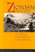 Zionism and the Fin-De-Siecle Cosmopolitanism and Nationalism from Nordau to Jabotinsky