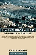 Between Memory and Desire The Middle East in a Troubled Age