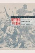 Beyond the Lines Pictorial Reporting, Everyday Life, and the Crisis of Gilded-Age America