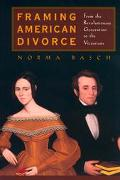 Framing American Divorce From the Revolutionary Generation to the Victorians