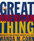 Great American Thing Modern Art and National Identity, 1915-1935