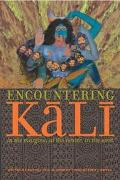 Encountering Kali In the Margins, at the Center, in the West