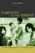 Families of the Forest Matsigenka Indians of the Peruvian Amazon