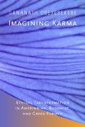 Imagining Karma Ethical Transformation in Amerindian, Buddhist, and Greek Rebirth