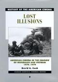 Lost Illusions American Cinema in the Shadow of Watergate and Vietnam, 1970-1979