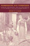 Possessors and Possessed Museums, Archaeology, and the Visualization of History in the Late ...