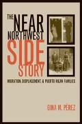 Near Northwest Side Story Migration, Displacement, and Puerto Rican Families