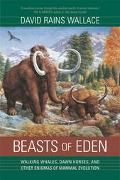 Beasts of Eden Walking Whales, Dawn Horses, and Other Enigmas of Mammal Evolution