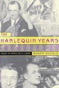 Harlequin Years Music in Paris, 1917-1929