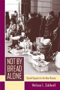 Not by Bread Alone Social Support in the New Russia
