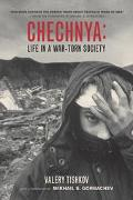 Chechnya Life In a War-Torn Society