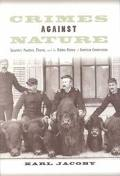 Crimes Against Nature Squatters, Poachers, Thieves, and the Hidden History of American Conse...