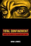 Total Confinement Madness and Reason in the Maximum Security Prison