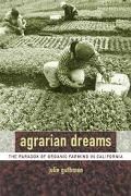 Agrarian Dreams The Paradox of Organic Farming in California