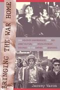 Bringing the War Home The Weather Underground, the Red Army Faction, and the Revolutionary V...