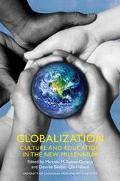 Globalization Culture and Education for a New Millennium