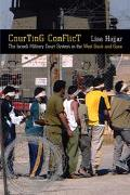 Courting Conflict The Israeli Military Court System in the West Bank and Gaza