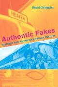 Authentic Fakes Religion and American Popular Culture