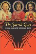 Sacred Gaze Religious Visual Culture in Theory and Practice
