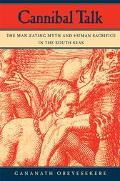 Cannibal Talk The Man-Eating Myth and Human Sacrifice in the South Seas