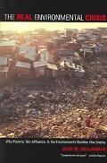 Real Environmental Crisis Why Poverty, Not Affluence, Is the Environment's Number One Enemy
