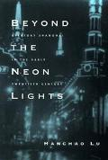 Beyond the Neon Lights Everyday Shanghai in the Early Twentieth Century