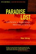 Paradise Lost California's Experience, America's Future  Updated With a New Preface
