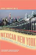 Mexican New York Transnational Lives Of New Immigrants