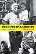 Backlash against Welfare Mothers Past and Present