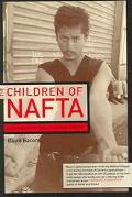 Children of Nafta Labor Wars on the U.S./Mexico Border