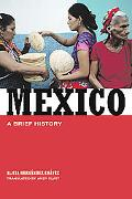 Mexico A Brief History