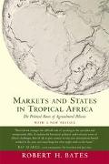 Markets and States in Tropical Africa The Political Basis of Agricultural Policies