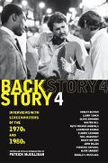 Backstory 4 Interviews With Screenwriters of the 1970s And 1980s