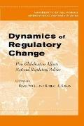 Dynamics of Regulatory Change How Globalization Affects National Regulatory Policies