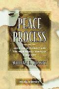 Peace Process American Diplomacy And The Arab-Israeli Conflict Since 1967