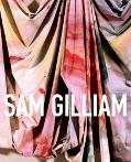 Sam Gilliam A Retrospective
