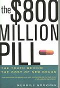$800 Million Pill The Truth Behind the Cost of New Drugs