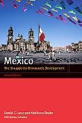 Mexico The Struggle for Democratic Development