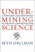 Undermining Science Suppression And Distortion in the Bush Administration