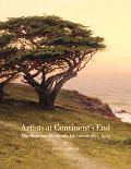Artists at Continent's End The Monterey Peninsula Art Colony, 1875-1907