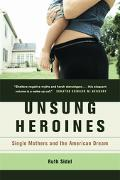 Unsung Heroines Single Mothers And the American Dream