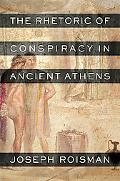 Rhetoric of Conspiracy in Ancient Athens
