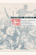 Beyond the Lines Pictorial Reporting, Everyday Life, And the Crisis of Gilded Age America